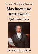 Cover-Bild zu Johann Wolfgang Goethe: Maximen und Reflexionen (eBook)