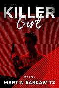 Cover-Bild zu Killer Girl (eBook) von Barkawitz, Martin