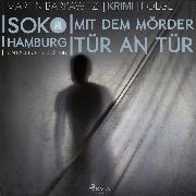 Cover-Bild zu Mit dem Mörder Tür an Tür - SoKo Hamburg- Ein Fall für Heike Stein 11 (Ungekürzt) (Audio Download) von Barkawitz, Martin