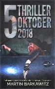 Cover-Bild zu 5 Thriller Oktober 2018 (eBook) von Barkawitz, Martin