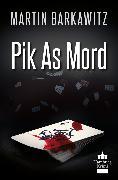 Cover-Bild zu Pik As Mord (eBook) von Barkawitz, Martin
