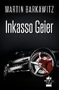 Cover-Bild zu Inkasso Geier (eBook) von Barkawitz, Martin