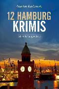 Cover-Bild zu 12 Hamburg Krimis (eBook) von Barkawitz, Martin