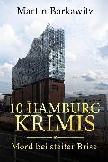 Cover-Bild zu 10 Hamburg Krimis (eBook) von Barkawitz, Martin