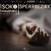 Cover-Bild zu Sperrbezirk - SoKo Hamburg - Ein Fall für Heike Stein 14 (Ungekürzt) (Audio Download) von Barkawitz, Martin