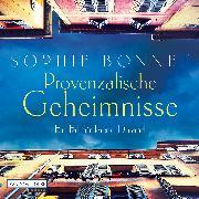 Cover-Bild zu Bonnet, Sophie: Provenzalische Geheimnisse (Audio Download)