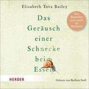 Cover-Bild zu Das Geräusch einer Schnecke beim Essen von Bailey, Elisabeth Tova