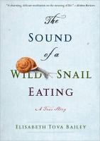 Cover-Bild zu The Sound of a Wild Snail Eating von Bailey, Elisabeth Tova
