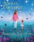 Cover-Bild zu Earhardt, Ainsley: Through Your Eyes