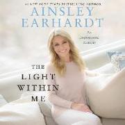 Cover-Bild zu Earhardt, Ainsley (Gelesen): The Light Within Me: An Inspirational Memoir