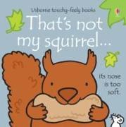 Cover-Bild zu Watt, Fiona: That's Not My Squirrel