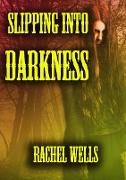 Cover-Bild zu Wells, Rachel: Slipping Into Darkness (eBook)