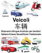 Cover-Bild zu Italiano-Cinese Semplificato Tradizionale Veicoli Dizionario Bilingue Illustrato Per Bambini