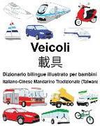 Cover-Bild zu Italiano-Cinese Mandarino Tradizionale (Taiwan) Veicoli Dizionario Bilingue Illustrato Per Bambini