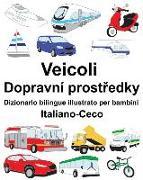 Cover-Bild zu Italiano-Ceco Veicoli Dizionario Bilingue Illustrato Per Bambini
