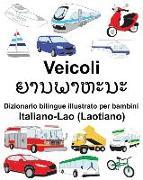 Cover-Bild zu Italiano-Lao (Laotiano) Veicoli Dizionario Bilingue Illustrato Per Bambini