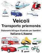 Cover-Bild zu Italiano-Lituano Veicoli Dizionario Bilingue Illustrato Per Bambini