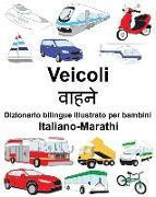 Cover-Bild zu Italiano-Marathi Veicoli Dizionario Bilingue Illustrato Per Bambini