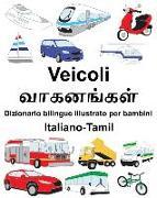 Cover-Bild zu Italiano-Tamil Veicoli Dizionario Bilingue Illustrato Per Bambini