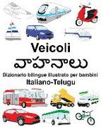 Cover-Bild zu Italiano-Telugu Veicoli Dizionario Bilingue Illustrato Per Bambini