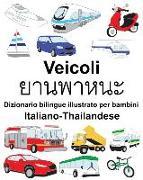 Cover-Bild zu Italiano-Thailandese Veicoli Dizionario Bilingue Illustrato Per Bambini