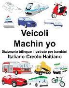 Cover-Bild zu Italiano-Creolo Haitiano Veicoli/Machin Yo Dizionario Bilingue Illustrato Per Bambini
