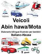 Cover-Bild zu Italiano-Hausa Veicoli-Abin Hawa/Mota Dizionario Bilingue Illustrato Per Bambini