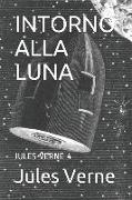 Cover-Bild zu Intorno Alla Luna: Jules Verne 4