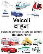Cover-Bild zu Italiano-Hindi Veicoli Dizionario Bilingue Illustrato Per Bambini