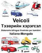 Cover-Bild zu Italiano-Mongolo Veicoli Dizionario Bilingue Illustrato Per Bambini