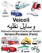 Cover-Bild zu Italiano-Persiano (Farsi) Veicoli Dizionario Bilingue Illustrato Per Bambini