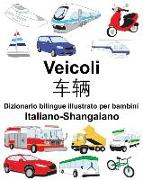 Cover-Bild zu Italiano-Shangaiano Veicoli Dizionario Bilingue Illustrato Per Bambini