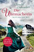 Cover-Bild zu Dahinden, Claudia: Die Uhrmacherin - Im Sturm der Zeit