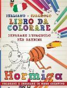 Cover-Bild zu Libro Da Colorare Italiano - Spagnolo I Imparare l'Spagnolo Per Bambini I Colorare E Imparare in Modo Creativo