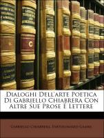 Cover-Bild zu Dialoghi Dell'arte Poetica Di Gabriello Chiabrera Con Altre Sue Prose E Lettere