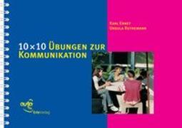 Cover-Bild zu 10 × 10 Übungen zur Kommunikation von Ernst, Karl