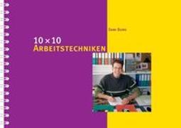 Cover-Bild zu 10 x 10 Arbeitstechniken von Burg, Dani