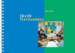 Cover-Bild zu 10 × 10 Textzugänge von Ernst, Karl