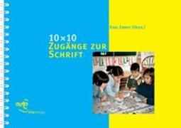 Cover-Bild zu 10 x 10 Zugänge zur Schrift von Ernst, Karl