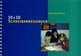 Cover-Bild zu 10 × 10 Schreibanregungen von Ernst, Karl
