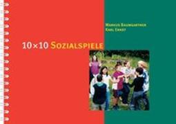 Cover-Bild zu 10 × 10 Sozialspiele von Baumgartner, Markus