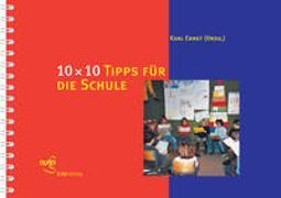 Cover-Bild zu 10 × 10 Tipps für die Schule von Ernst, Karl