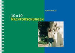 Cover-Bild zu 10 x 10 Nachforschungen zu Zeit, Raum und Gesellschaft von Höfler, Alfred