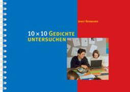 Cover-Bild zu 10 x 10 Gedichte untersuchen von Rennhard, Josef