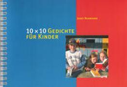 Cover-Bild zu 10 x 10 Gedichte für Kinder von Rennhard, Josef