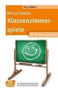 Cover-Bild zu Die 50 besten Klassenzimmerspiele für 8- bis 12-Jährige von Ebbert, Birgit