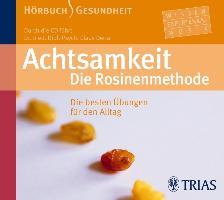 Cover-Bild zu Achtsamkeit. Die Rosinenmethode (Hörbuch)