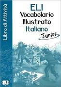 Cover-Bild zu ELI vocabolario illustrato italiano Junior. Libro di attività