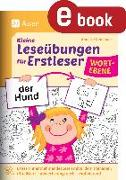 Cover-Bild zu Neubauer, Annette: Kleine Leseübungen für Erstleser - Wortebene (eBook)