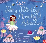 Cover-Bild zu Murray, Alison: Fairy Felicity's Moonlight Adventure